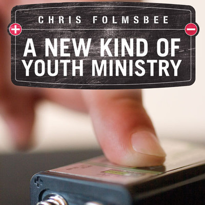 A New Kind of Youth Ministry Audiobook, by Chris Folmsbee