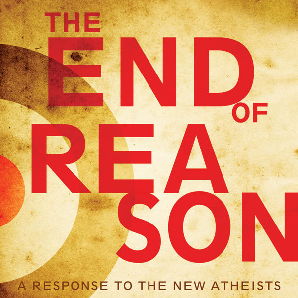 Printable The End of Reason: A Response to the New Atheists Audiobook Cover Art