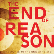 The End of Reason: A Response to the New Atheists, by Ravi Zacharias