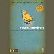 Secret Survivors: Real-Life Stories to Give You Hope for Healing Audiobook, by Jen Howver, Megan Hutchinson