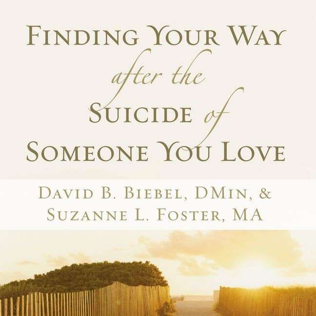 Printable Finding Your Way after the Suicide of Someone You Love Audiobook Cover Art