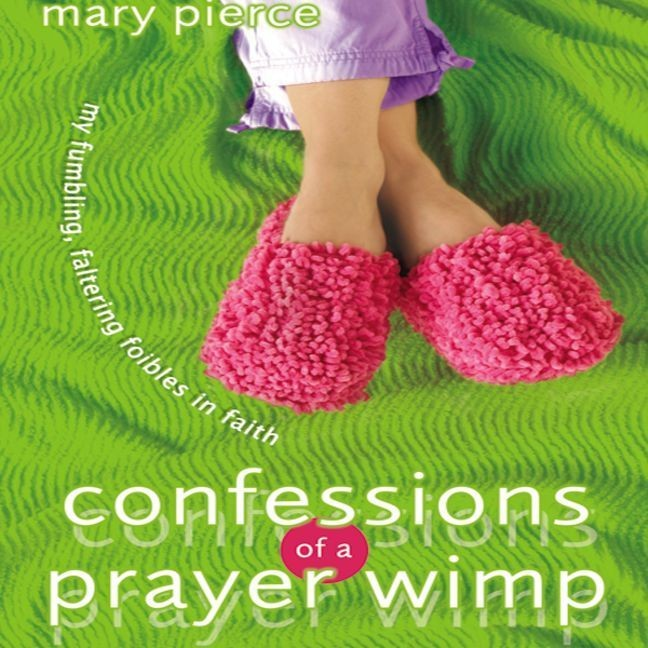 Printable Confessions of a Prayer Wimp: My Fumbling, Faltering Foibles in Faith Audiobook Cover Art