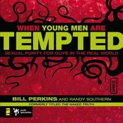When Young Men Are Tempted: Sexual Purity for Guys in the Real World, by Bill Perkins, William Perkins, Randy Southern