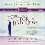 When Your Doctor Has Bad News: Simple Steps to Strength, Healing, and Hope Audiobook, by Al B. Weir