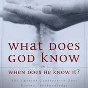 What Does God Know and When Does He Know It?: The Current Controversy over Divine Foreknowledge Audiobook, by Millard J. Erickson