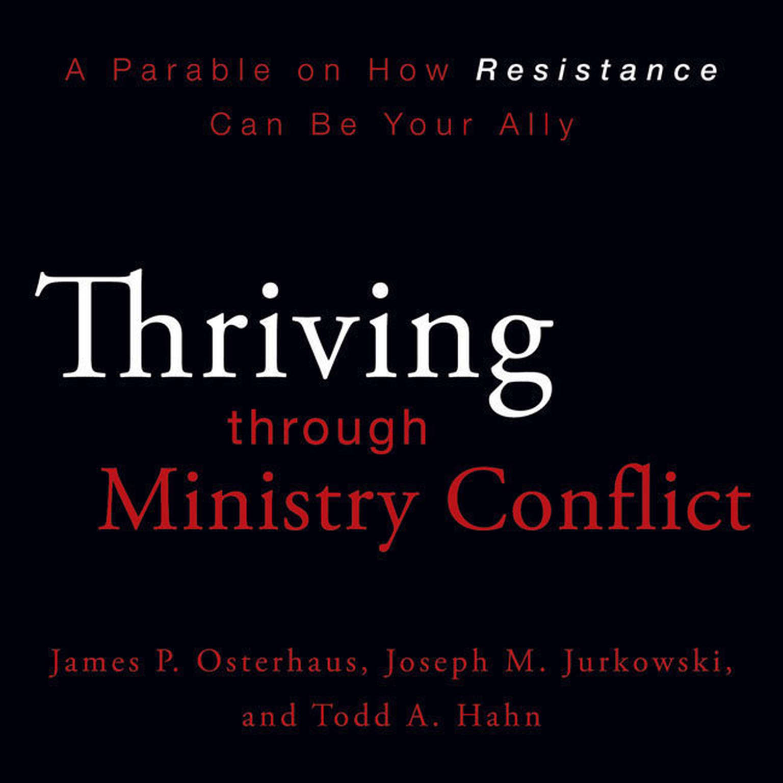 Printable Thriving through Ministry Conflict: By Understanding Your Red and Blue Zones Audiobook Cover Art