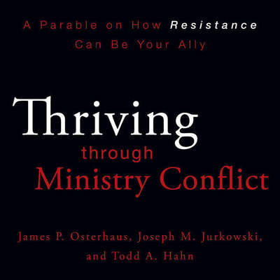 Thriving through Ministry Conflict: By Understanding Your Red and Blue Zones Audiobook, by James P. Osterhaus