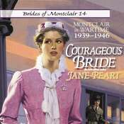 Courageous Bride: Montclair in Wartime, 1939-1946 Audiobook, by Jane Peart