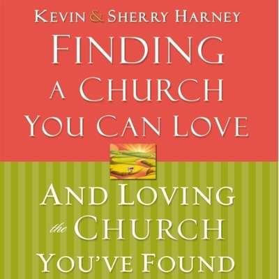 Finding a Church You Can Love and Loving the Church Youve Found Audiobook, by Kevin  Harney