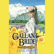Gallant Bride: Book 6 Audiobook, by Jane Peart