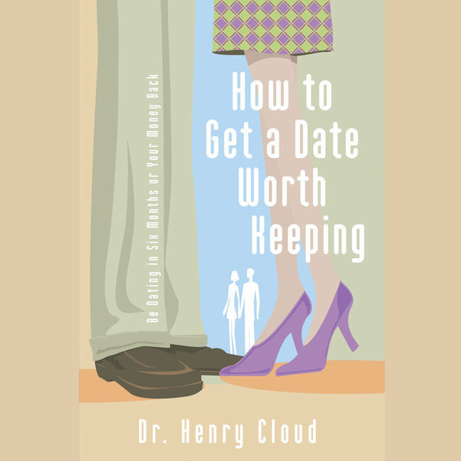 Printable How to Get a Date Worth Keeping: Be Dating in Six Months or Your Money Back Audiobook Cover Art