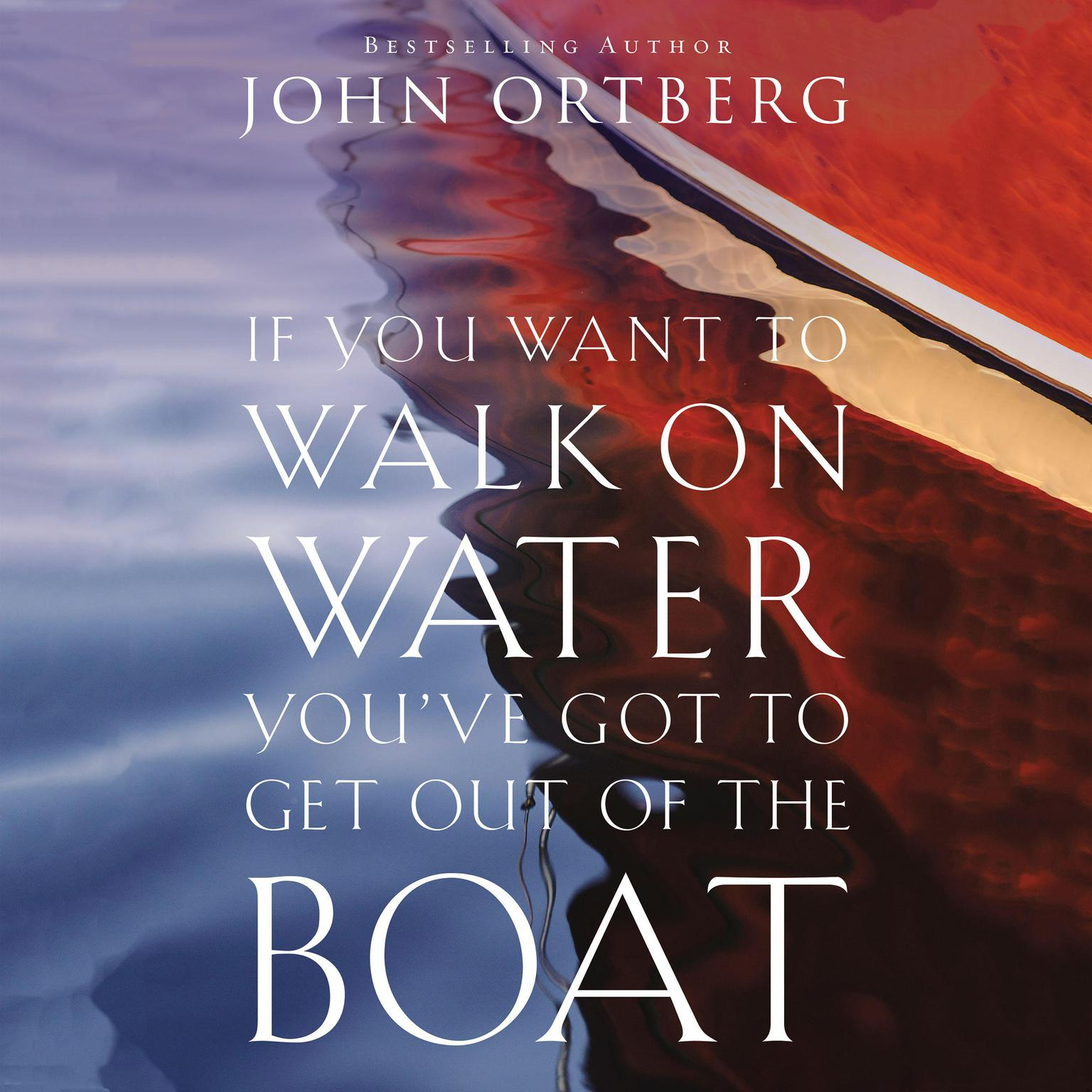 Printable If You Want to Walk on Water, You've Got to Get Out of the Boat Audiobook Cover Art