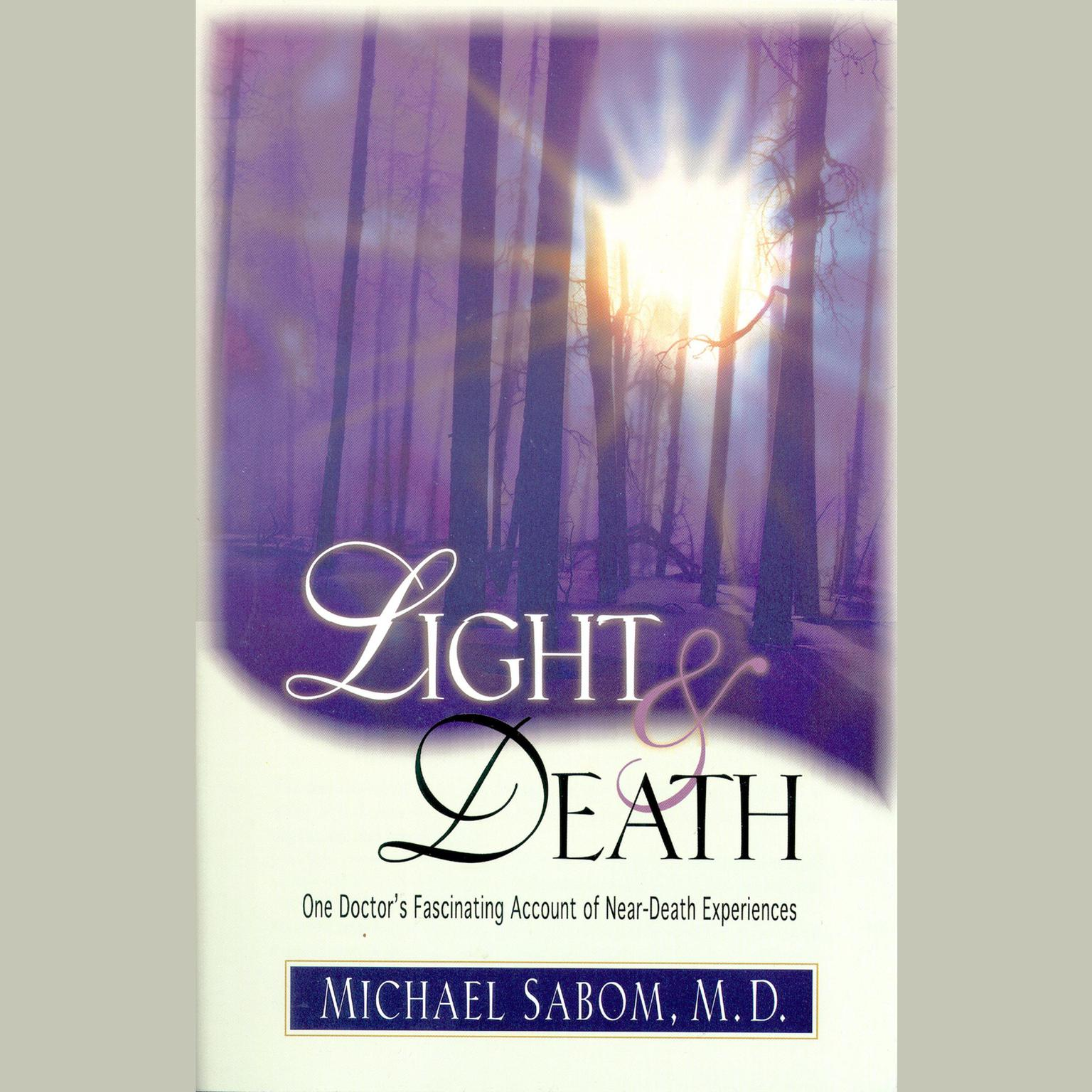 Printable Light and Death: One Doctor's Fascinating Account of Near-Death Experiences Audiobook Cover Art
