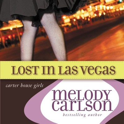 Lost in Las Vegas Audiobook, by Melody Carlson