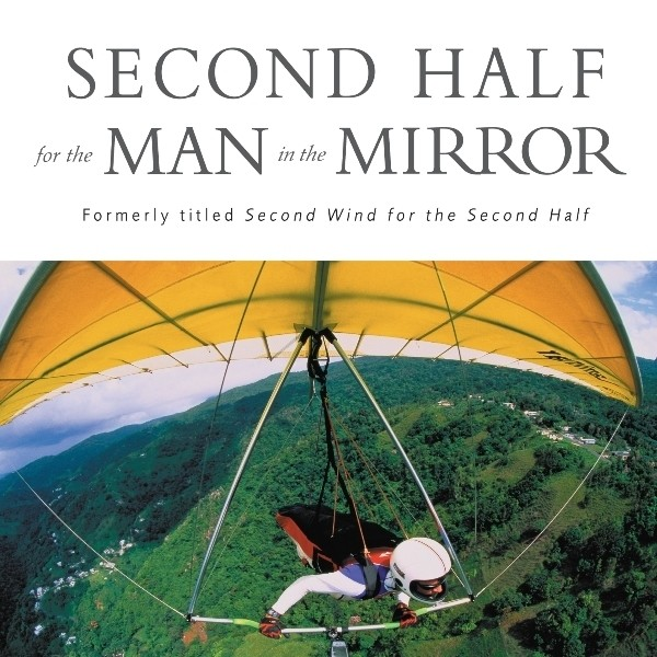 Printable Second Half for the Man in the Mirror: How to Find God's Will for the Rest of Your Journey Audiobook Cover Art