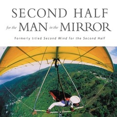 Second Half for the Man in the Mirror: How to Find Gods Will for the Rest of Your Journey Audiobook, by Patrick Morley
