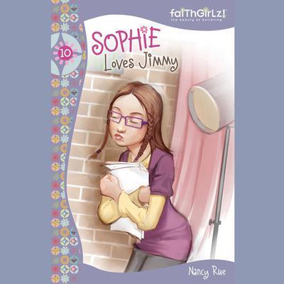 Sophie Loves Jimmy Audiobook, by Nancy Rue
