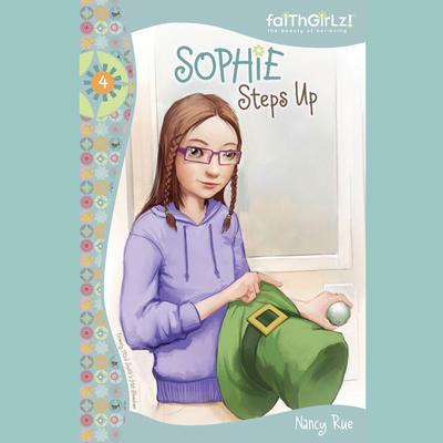 Sophie Steps Up Audiobook, by Nancy N. Rue