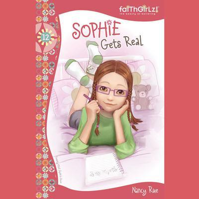 Sophie Gets Real Audiobook, by Nancy Rue