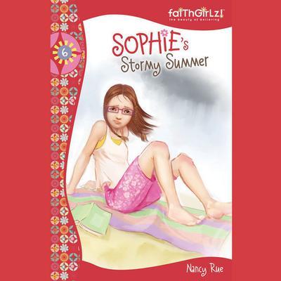 Sophies Stormy Summer Audiobook, by Nancy Rue