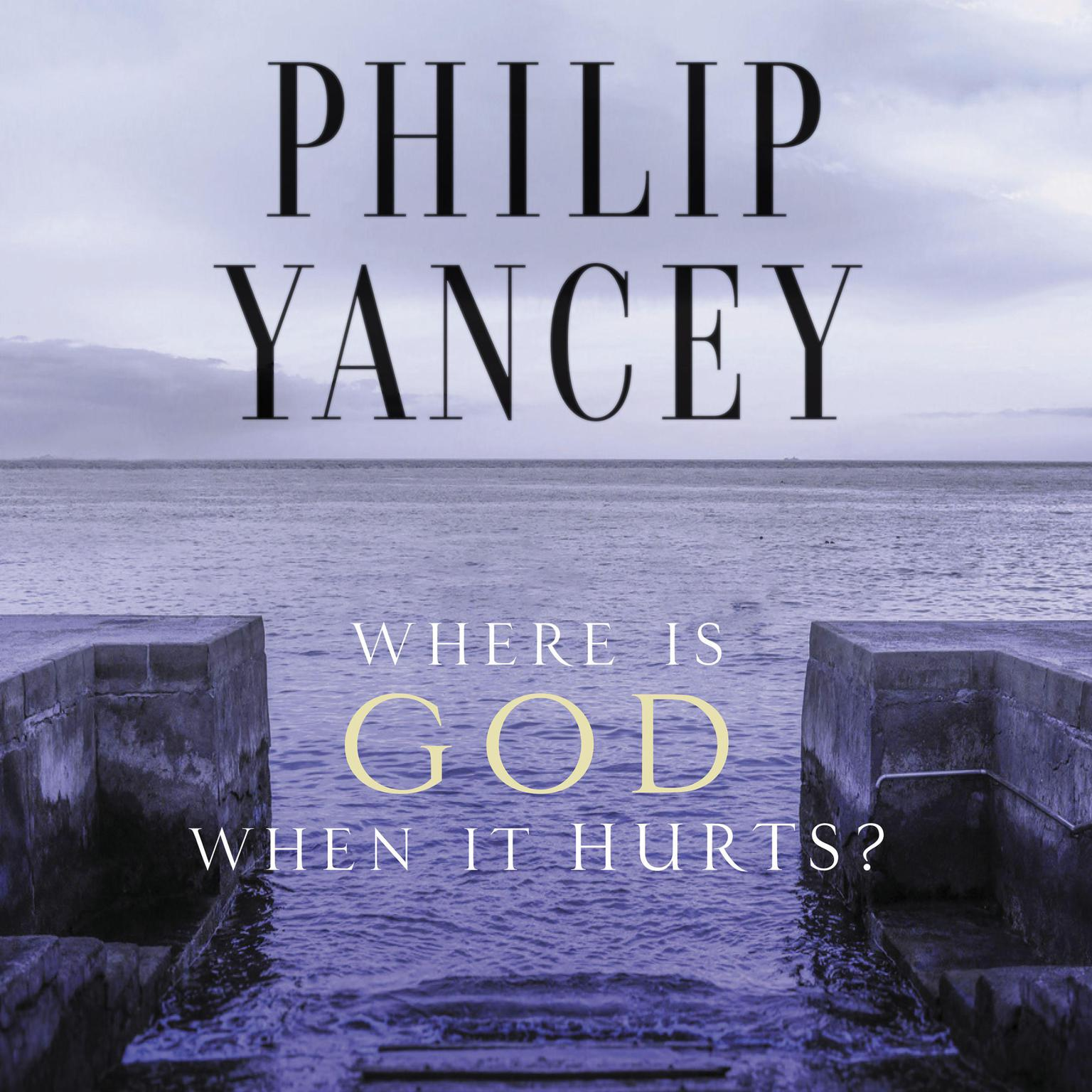 Printable Where Is God When It Hurts? Audiobook Cover Art