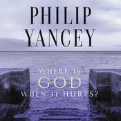 Where Is God When It Hurts? Audiobook, by Philip Yancey