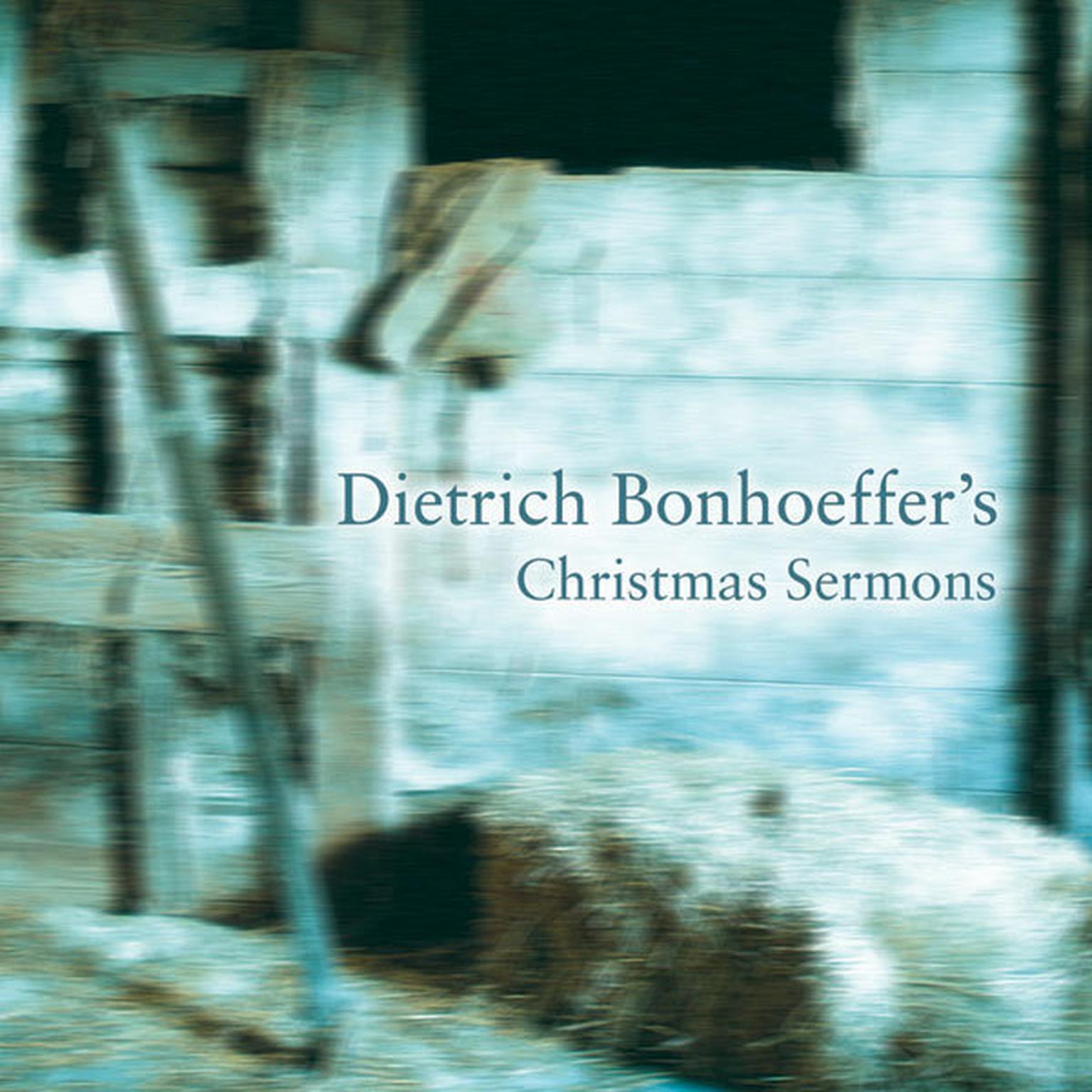 Printable Dietrich Bonhoeffer's Christmas Sermons Audiobook Cover Art