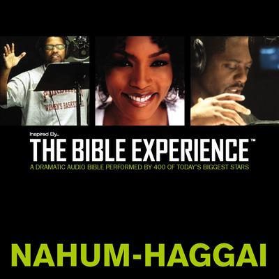 Inspired By … The Bible Experience Audio Bible - Todays New International Version, TNIV: (27) Nahum, Habakkuk, Zephaniah, and Haggai Audiobook, by Zondervan