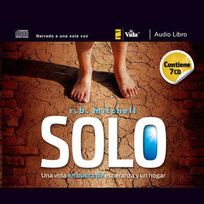 Solo: Una vida en busca de esperanza y un hogar Audiobook, by R. B. Mitchell