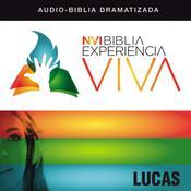 NVI Biblia Experiencia Viva: Lucas Audiobook, by Zondervan