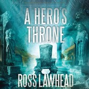 A Heros Throne Audiobook, by Ross Lawhead