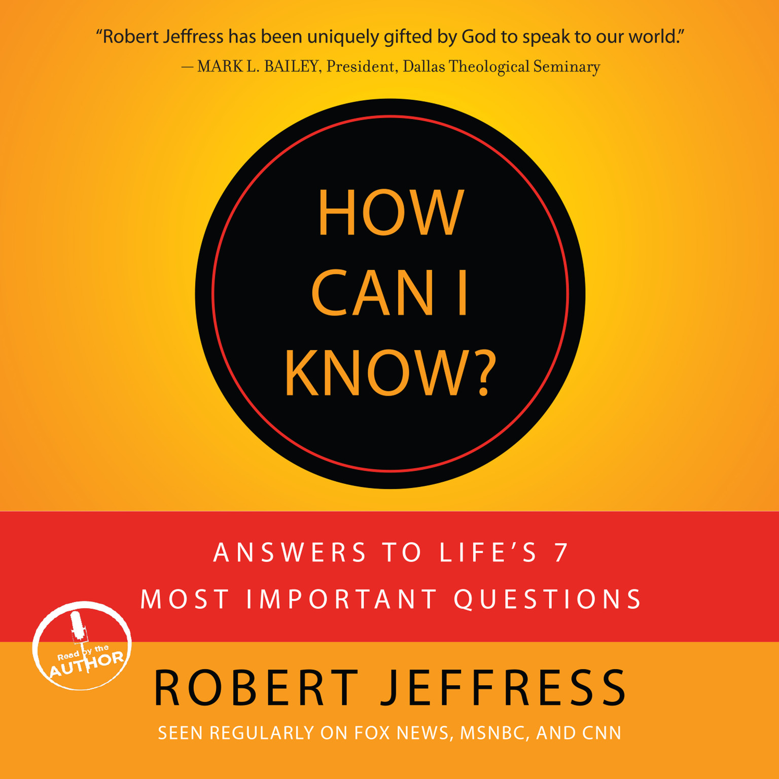 Printable How Can I Know?: Answers to Life's 7 Most Important Questions Audiobook Cover Art