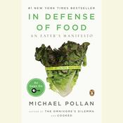 In Defense of Food: An Eaters Manifesto, by Michael Pollan