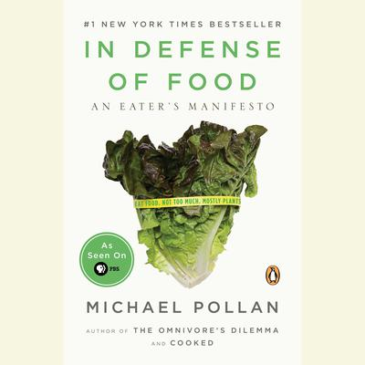 In Defense of Food: An Eaters Manifesto Audiobook, by Michael Pollan