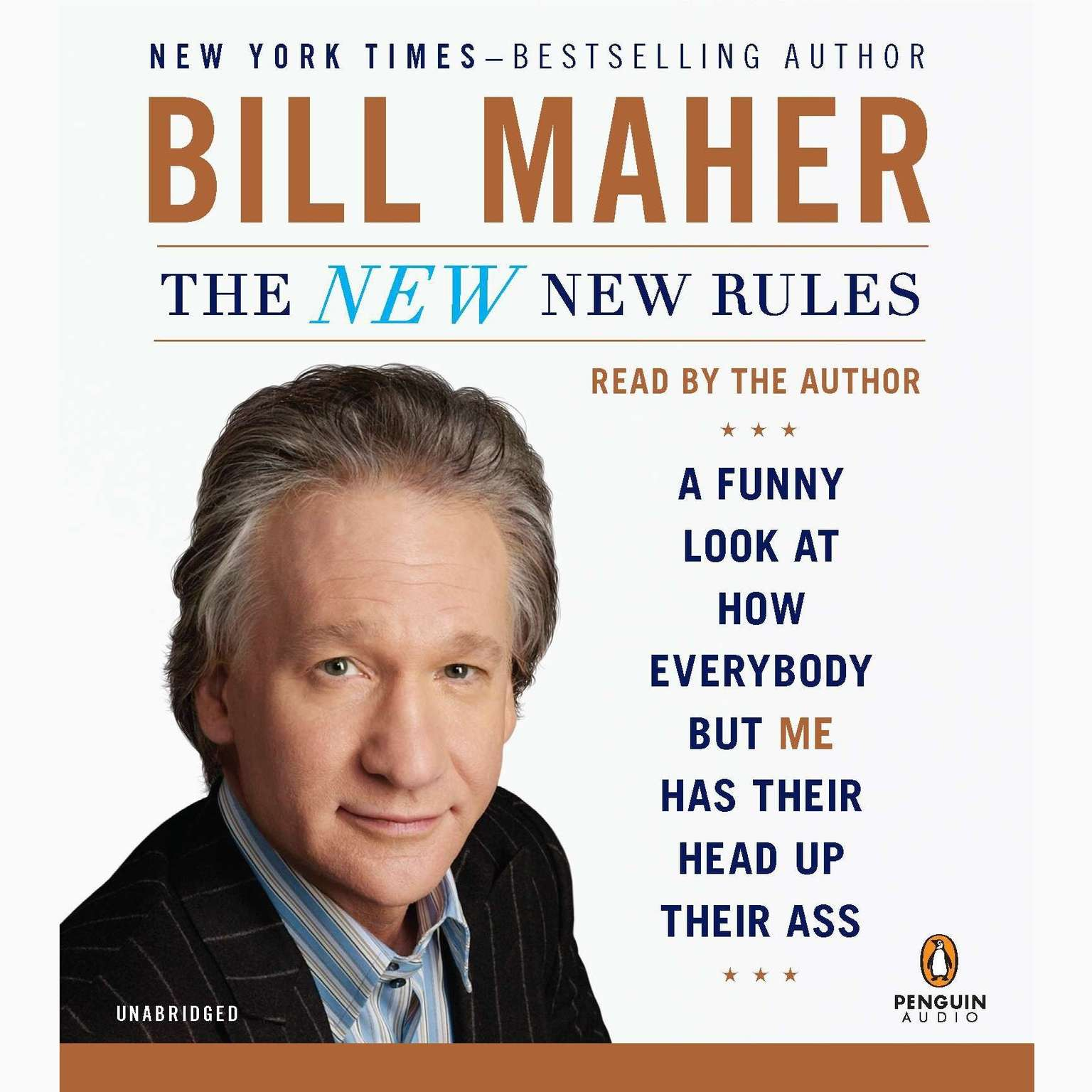 Printable The New New Rules: A Funny Look at How Everybody but Me Has Their Head Up Their Ass Audiobook Cover Art