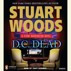 D.C. Dead: A Stone Barrington Novel Audiobook, by Stuart Woods