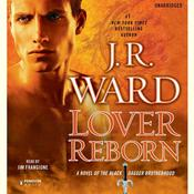 Lover Reborn: A Novel of the Black Dagger Brotherhood, by J. R. Ward