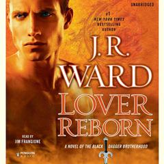 Lover Reborn: A Novel of the Black Dagger Brotherhood Audiobook, by J. R. Ward