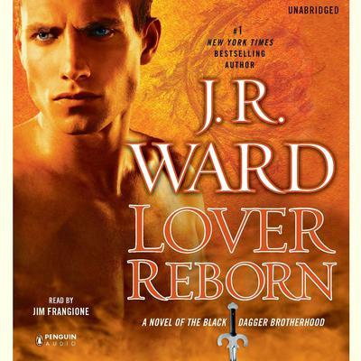 Lover Reborn: A Novel of the Black Dagger Brotherhood Audiobook, by J. R. Ward