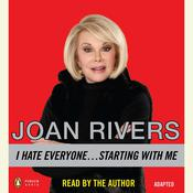 I Hate Everyone...Starting with Me, by Joan Rivers