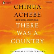 There Was a Country: A Personal History of Biafra, by Chinua Acheb