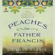 Peaches for Father Francis: A Novel, by Joanne Harris