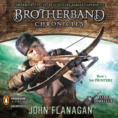 The Hunters: Brotherband Chronicles, Book 3 Audiobook, by