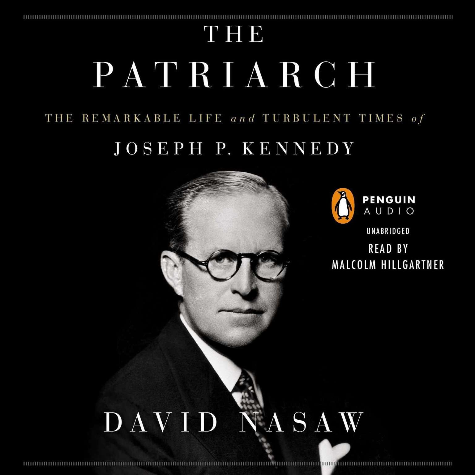 Printable The Patriarch: The Remarkable Life and Turbulent Times of Joseph P. Kennedy Audiobook Cover Art