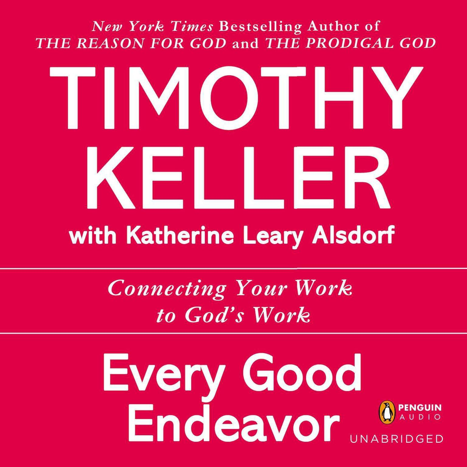 Printable Every Good Endeavor: Connecting Your Work to God's Work Audiobook Cover Art