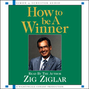 How to Be a Winner, by Zig Ziglar