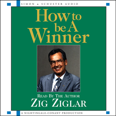How to Be a Winner Audiobook, by Zig Ziglar
