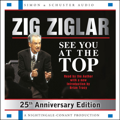 See You At The Top: 25th Anniversary Edition Audiobook, by Zig Ziglar