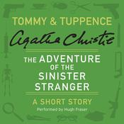 The Adventure of the Sinister Stranger: A Tommy & Tuppence Short Story, by Agatha Christie
