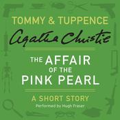 The Affair of the Pink Pearl: A Tommy & Tuppence Short Story Audiobook, by Agatha Christie